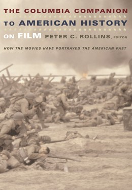 Abbildung von Rollins | The Columbia Companion to American History on Film | 2004 | How the Movies Have Portrayed ...