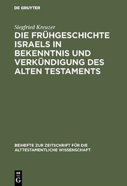 Abbildung von Kreuzer | Die Frühgeschichte Israels in Bekenntnis und Verkündigung des Alten Testaments | 1989 | 1988 | 178