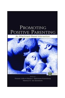 Abbildung von Juffer / Bakermans-Kranenburg / van Ijzendoorn | Promoting Positive Parenting | 2007 | An Attachment-Based Interventi...