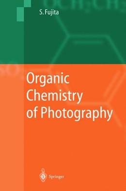 Abbildung von Fujita | Organic Chemistry of Photography | 2004