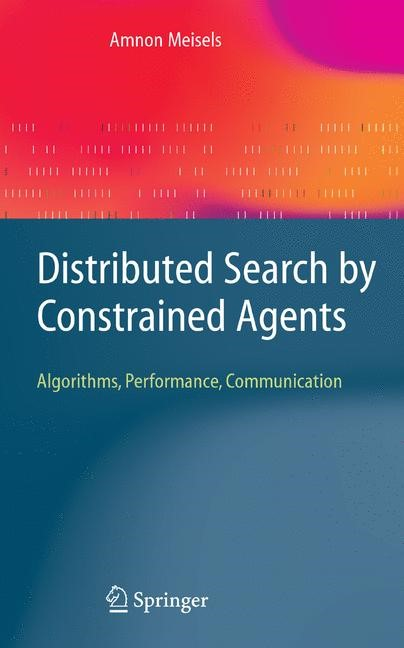 Abbildung von Meisels | Distributed Search by Constrained Agents | 1st Edition. Softcover version of original hardcover edition 2008 | 2010