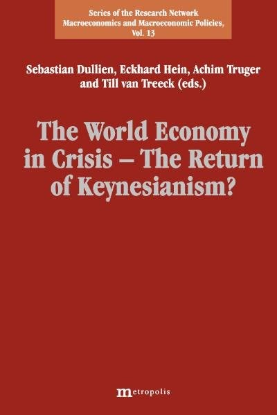 The World Economy in Crisis - The Return of Keynesianism? | Dullien / Hein / Truger, 2010 (Cover)
