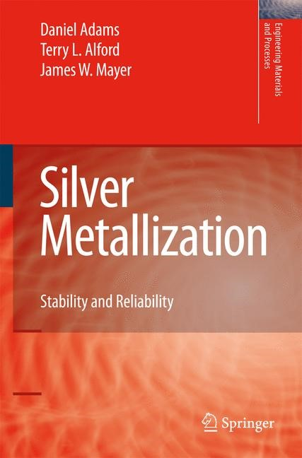 Silver Metallization | Adams / Alford / Mayer | 1st Edition. Softcover version of original hardcover edition 2008, 2012 | Buch (Cover)