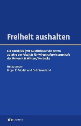 Abbildung von Priddat / Sauerland | Freiheit aushalten | 2010 | Ein Rückblick (mit Ausblick) a...