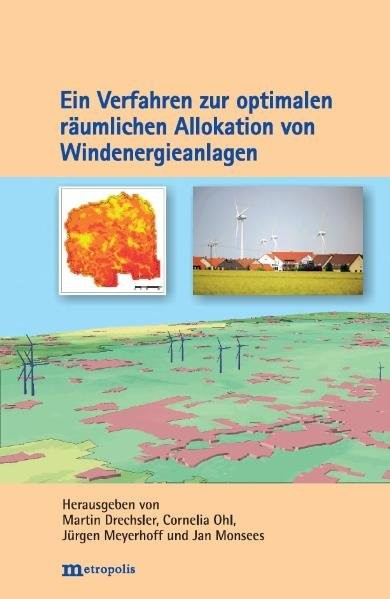Abbildung von Drechsler / Ohl / Meyerhoff | Ein Verfahren zur optimalen räumlichen Allokation von Windenergieanlagen | 2010