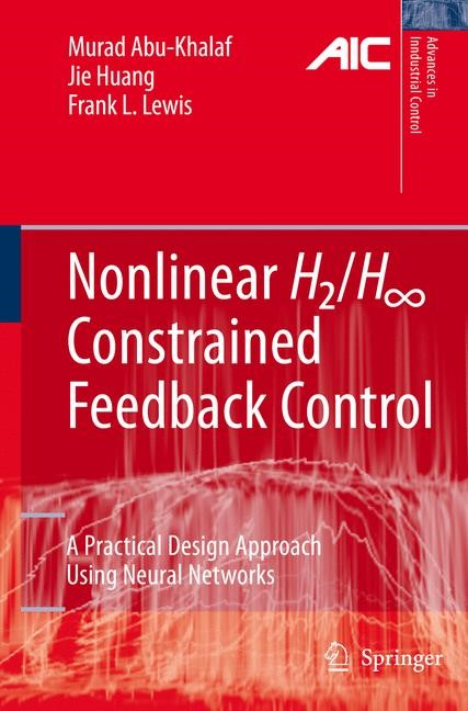 Nonlinear H2/H-Infinity Constrained Feedback Control | Abu-Khalaf / Huang / Lewis | 1st Edition. Softcover version of original hardcover edition 2006, 2010 | Buch (Cover)