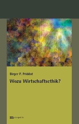 Abbildung von Priddat | Wozu Wirtschaftsethik? | 2011