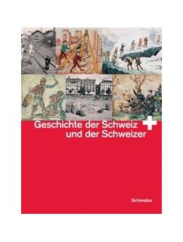 Abbildung von Geschichte der Schweiz und der Schweizer | 4., unveränd. Aufl. | 2006 | Studienausgabe in einem Band