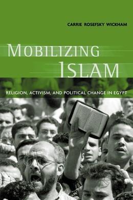 Abbildung von Wickham   Mobilizing Islam   2002   Religion, Activism, and Politi...