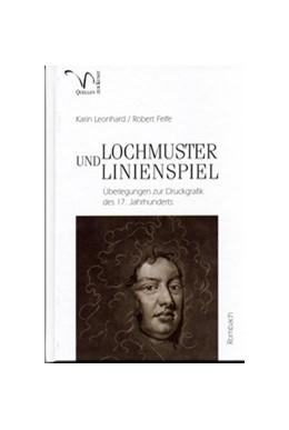 Abbildung von Felfe / Leonhard | Lochmuster und Linienspiel | 2006 | Überlegungen zur Druckgrafik d...