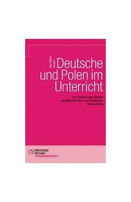 Abbildung von Gauger | Deutsche und Polen im Unterricht | 2007 | Eine Untersuchung aktueller Le...