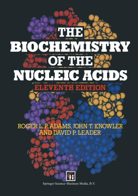 The Biochemistry of the Nucleic Acids | Adams / Knowler / Leader, 1992 | Buch (Cover)