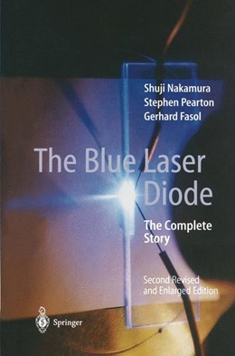 Abbildung von Nakamura / Pearton / Fasol | The Blue Laser Diode | 2nd updated and extended ed. Softcover version of original hardcover edition 2000 | 2010 | The Complete Story
