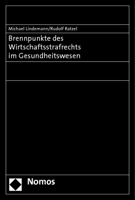 Brennpunkte des Wirtschaftsstrafrechts im Gesundheitswesen | Lindemann / Ratzel, 2010 | Buch (Cover)