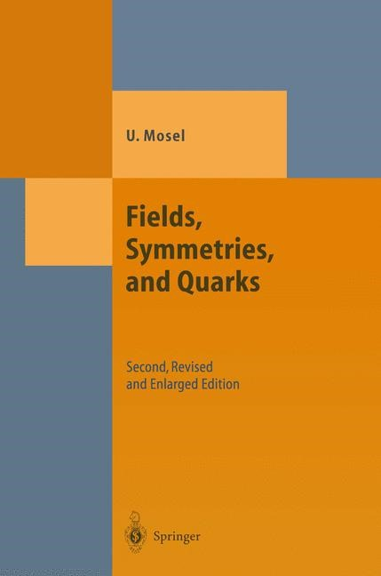 Fields, Symmetries, and Quarks | Mosel | Softcover version of original hardcover edition 1999, 2010 | Buch (Cover)