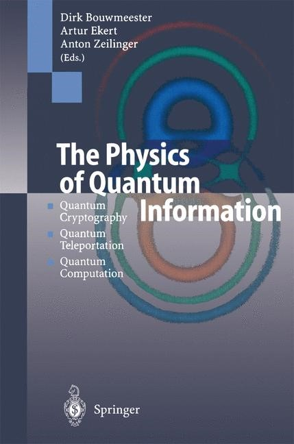 The Physics of Quantum Information | Bouwmeester / Ekert / Zeilinger | 1st Edition. Softcover version of original hardcover edition 2000, 2010 | Buch (Cover)