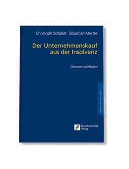 Abbildung von Schalast / Mertes | Der Unternehmenskauf aus der Insolvenz | 1. Auflage | 2010 | beck-shop.de