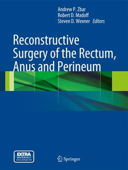 Abbildung von Zbar / Madoff / Wexner   Reconstructive Surgery of the Rectum, Anus and Perineum   1st Edition.   2013