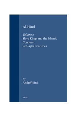 Abbildung von Wink   Al-Hind, Volume 2 Slave Kings and the Islamic Conquest, 11th-13th Centuries   2002