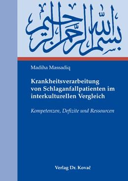 Abbildung von Massadiq | Krankheitsverarbeitung von Schlaganfallpatienten im interkulturellen Vergleich | 2009 | Kompetenzen, Defizite und Ress... | 23