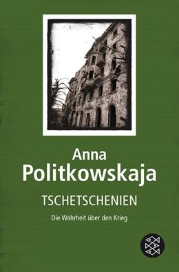Abbildung von Politkowskaja   Tschetschenien   1. Auflage   2008   Die Wahrheit über den Krieg