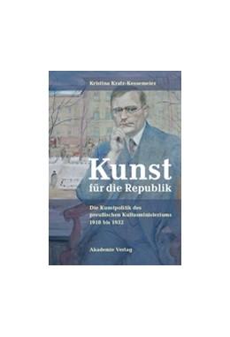 Abbildung von Kratz-Kessemeier | Kunst für die Republik | 2007 | Die Kunstpolitik des preußisch...