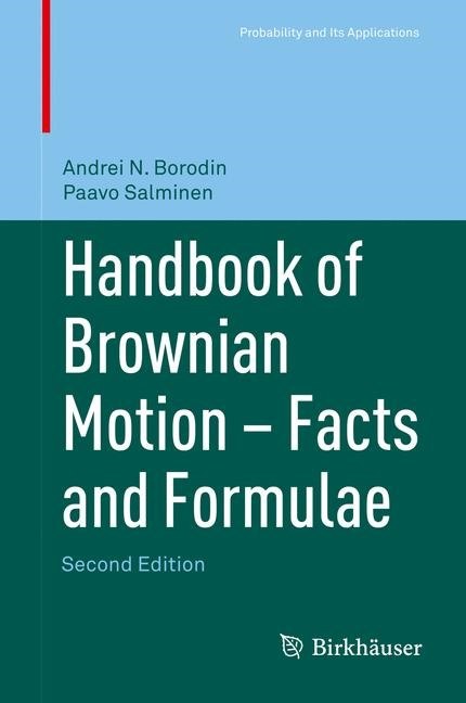 Handbook of Brownian Motion - Facts and Formulae | Borodin / Salminen | 2nd ed. 2002, Corr. 3rd printing 2015, 2015 | Buch (Cover)