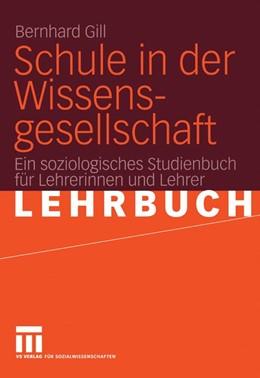 Abbildung von Gill   Schule in der Wissensgesellschaft   2005   2005   Ein soziologisches Studienbuch...