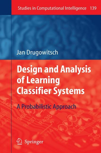 Design and Analysis of Learning Classifier Systems | Drugowitsch, 2008 | Buch (Cover)