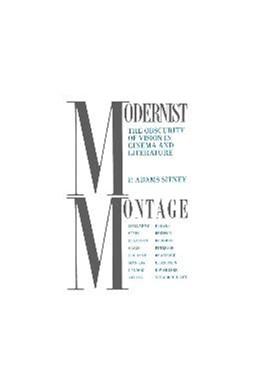 Abbildung von Sitney | Modernist Montage | 1992 | The Obscurity of Vision in Cin...