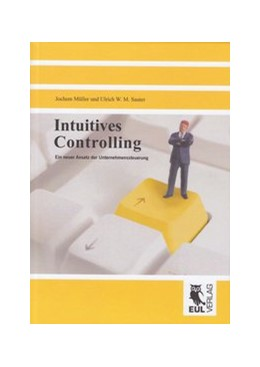 Abbildung von Müller / Sauter | Intuitives Controlling | 2009 | Ein neuer Ansatz der Unternehm...