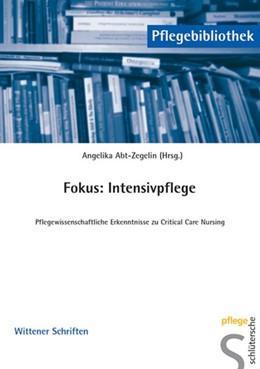 Abbildung von Abt-Zegelin | Fokus: Intensivpflege | 2004 | Pflegewissenschaftliche Erkenn...