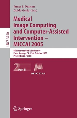 Abbildung von Duncan / Gerig | Medical Image Computing and Computer-Assisted Intervention -- MICCAI 2005 | 2005 | 8th International Conference, ... | 3750