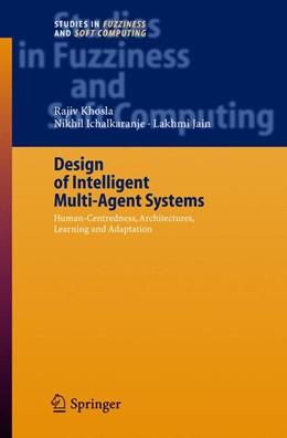 Abbildung von Khosla / Ichalkaranje | Design of Intelligent Multi-Agent Systems | 2004 | Human-Centredness, Architectur... | 162