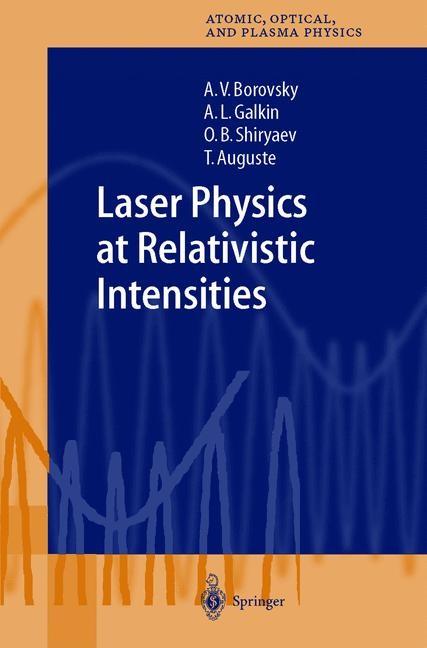 Laser Physics at Relativistic Intensities | Borovsky / Galkin / Shiryaev, 2003 | Buch (Cover)