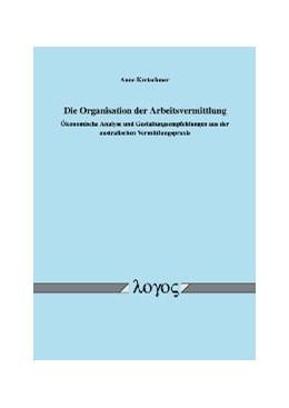 Abbildung von Kretschmer | Die Organisation der Arbeitsvermittlung | 2005 | Ökonomische Analyse und Gestal...