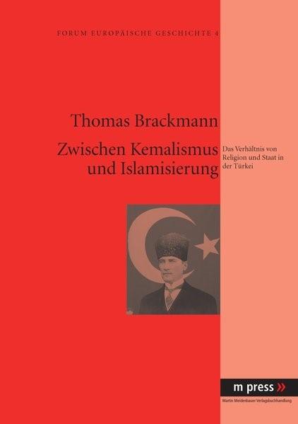 Zwischen Kemalismus und Islamisierung | Brackmann, 2007 (Cover)