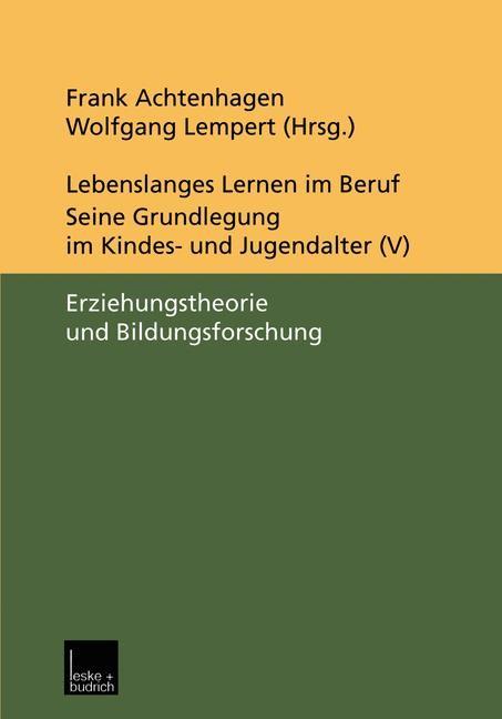 Lebenslanges Lernen im Beruf — seine Grundlegung im Kindes- und Jugendalter | Achtenhagen / Lempert | 2000, 2000 | Buch (Cover)