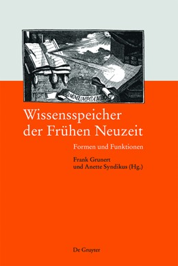 Abbildung von Grunert / Syndikus | Wissensspeicher der Frühen Neuzeit | 1. Auflage | 2015 | beck-shop.de