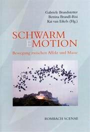 Schwarm (E)Motion   Brandstetter / Brandl-Risi / Eikels, 2007   Buch (Cover)