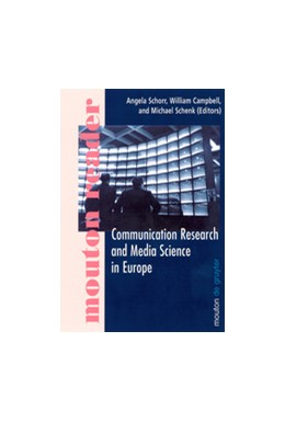 Abbildung von Schorr / Campbell / Schenk | Communication Research and Media Science in Europe | Reprint 2012 | 2002 | Perspectives for Research and ...