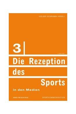 Abbildung von Schramm | Die Rezeption des Sports in den Medien | 2., leicht veränd. Aufl. | 2008 | 3