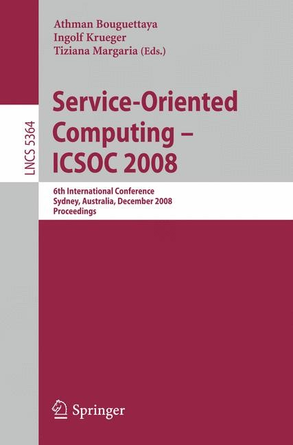 Service-Oriented Computing - ICSOC 2008 | Bouguettaya / Krüger / Margaria, 2008 | Buch (Cover)
