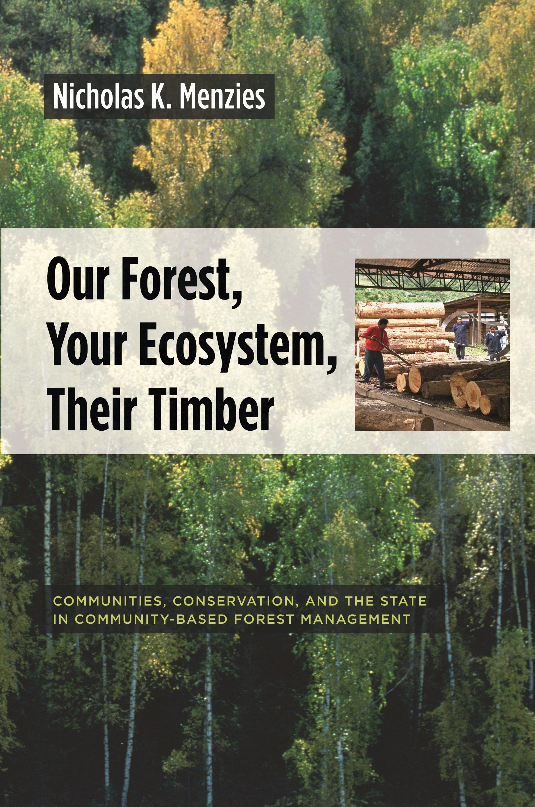 Abbildung von Menzies | Our Forest, Your Ecosystem, Their Timber | 2007
