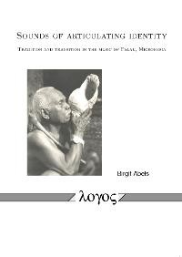 Abbildung von Abels   Sounds of articulating identity. Tradition and transition in the music of Palau, Micronesia   2008