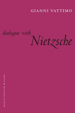 Abbildung von Vattimo | Dialogue with Nietzsche | 2006 | Translated by William McCuaig