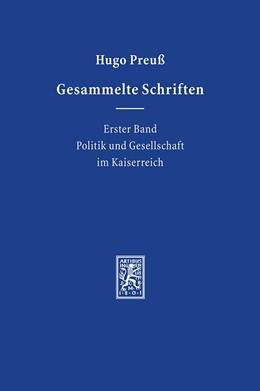 Abbildung von Preuß / Albertin / Müller | Gesammelte Schriften | 1., Aufl. | 2007 | Erster Band: Politik und Gesel...