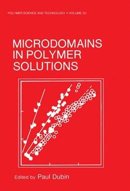 Abbildung von Dubin | Microdomains in Polymer Solutions | 1985