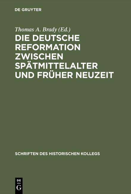 Die deutsche Reformation zwischen Spätmittelalter und Früher Neuzeit | Brady | Reprint 2014, 2001 | Buch (Cover)