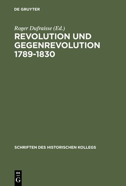 Abbildung von Dufraisse   Revolution und Gegenrevolution 1789–1830   Reprint 2015   1991   Zur geistigen Auseinandersetzu...   19